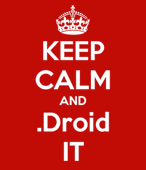 Keep calm and .Droid it