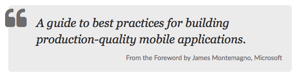 """A guide to best practices for building production-quality mobile applications"" from the foreword by James Montemagno, Microsoft"