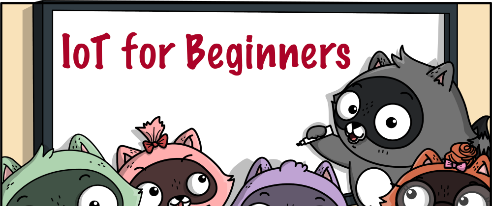 IoT for beginners written on a whiteboard by a cartoon racoon
